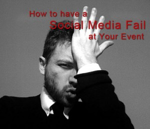 How to Have a Social Media Fail at your Event